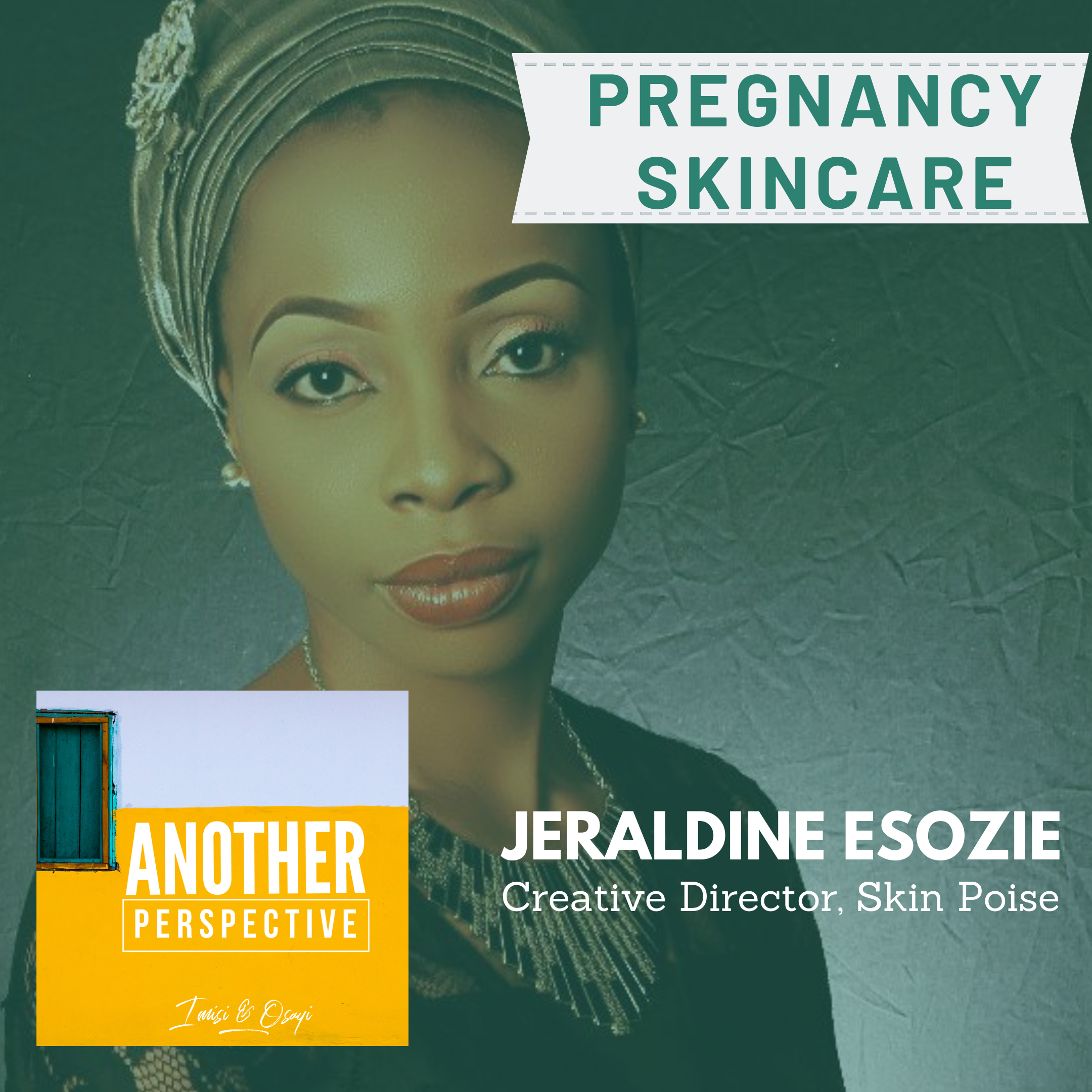 Episode 7a: Another Perspective Podcast – Pregnancy skin care
