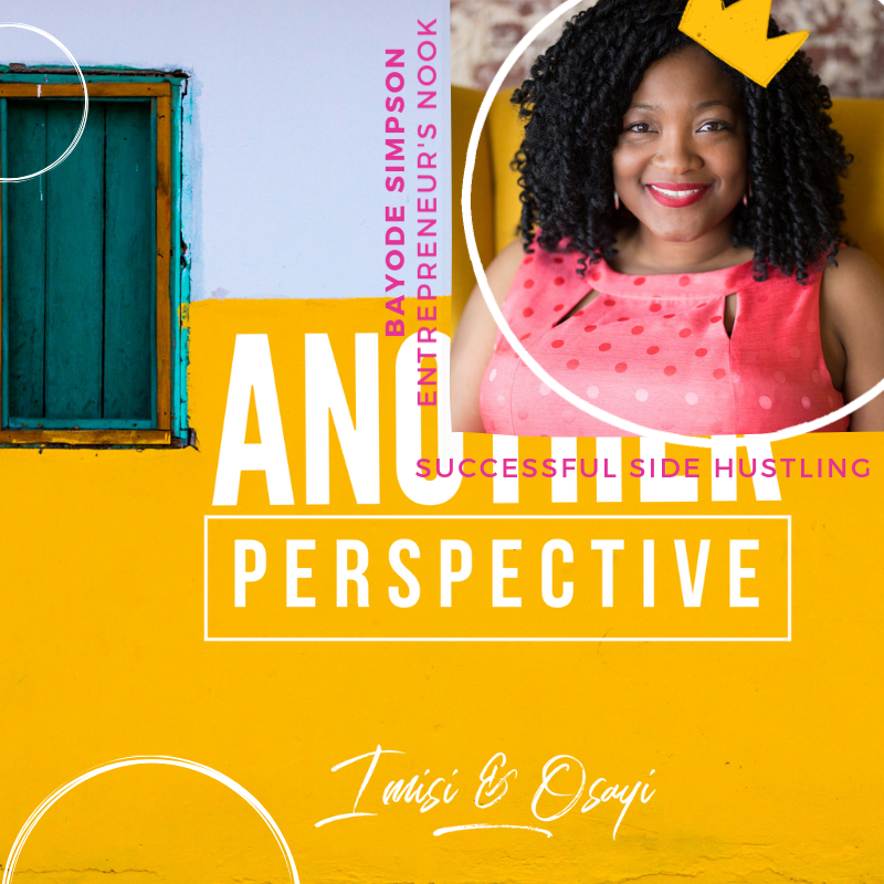 Episode 8a – Another Perspective podcast – Your profitable side-hustle with Bayode Simpson